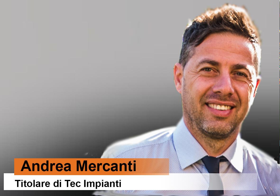 Andrea Mercanti - Titolare di Tec Impianti