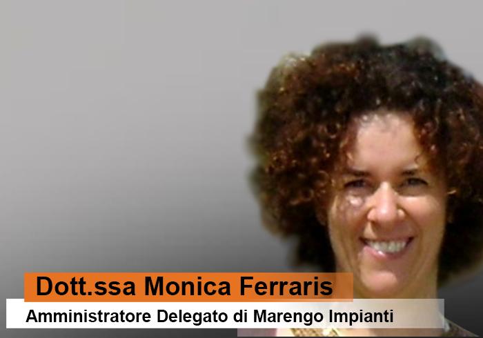 Monica Ferraris - Amministratore Delegato di Marengo Impianti Srl