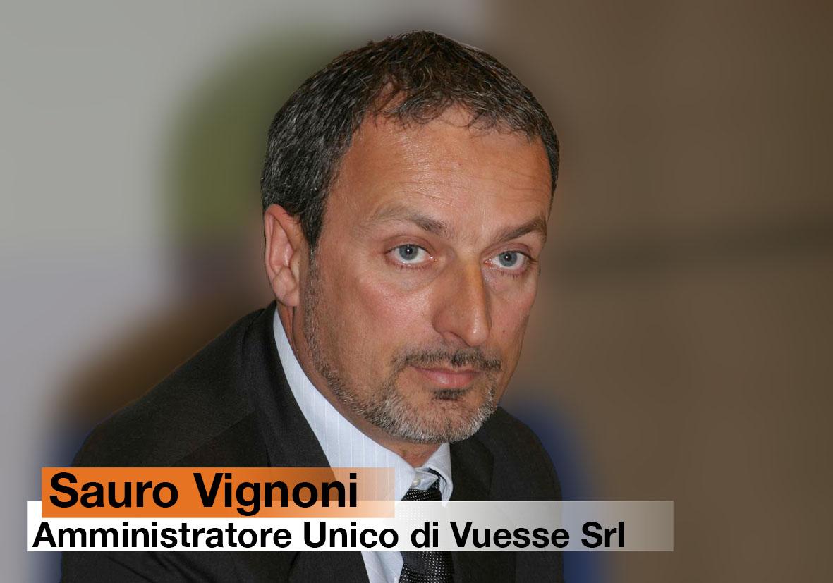 Sauro Vignoni - Amministratore Unico di Vuesse Srl
